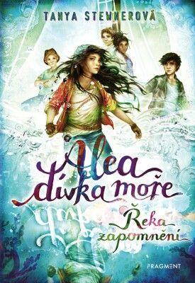 Alea - dívka moře: Řeka zapomnění - Tanya Stewnerová - e-kniha